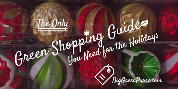 The only green shopping guide you need for the holiidays