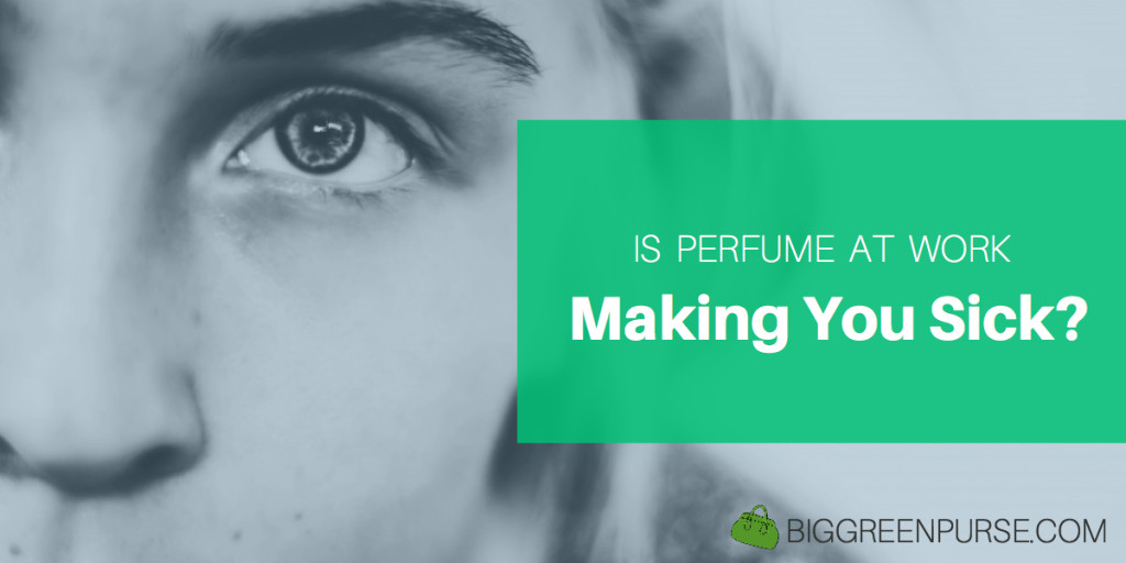 Is perfume at work making you sick?