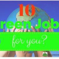 10 GREEN JOBS