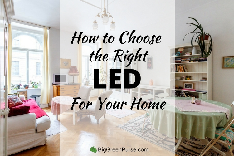 How to choose the right led for your home blog